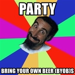 funny_serj - party bring your own beer (byob)s