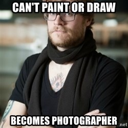 hipster Barista - CAN'T PAINT OR DRAW BECOMES PHOTOGRAPHER
