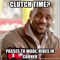 lebron - Clutch Time? Passes to wade, hides in corner