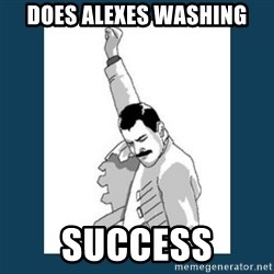 Freddy Mercury - DOES ALEXES WASHING SUCcESS