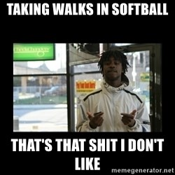Chief Keef - Taking Walks in Softball That's That SHit I don't like