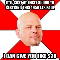 Pawn Stars - It'll cost at least $5000 to restring this 1959 les paul i can give you like $20