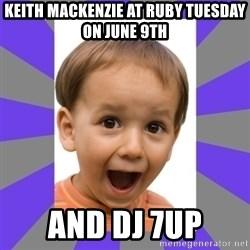 Excited - Keith mackenzie at ruby tuesday on june 9th and dj 7up