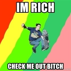 smskater - im rich check me out bitch
