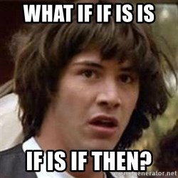 Conspiracy Keanu - what if if is is IF IS IF THEN?