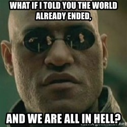 Nikko Morpheus - what if i told you the world already ended, and we are all in hell?
