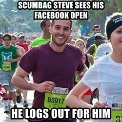 Ridiculously photogenic guy (Zeddie) - scumbag steve sees his facebook open he logs out for him