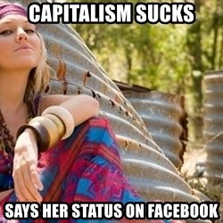Young Hippy - Capitalism sucks says her status on facebook