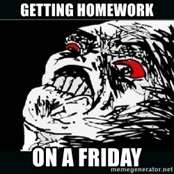 oh crap - getting homework on a friday