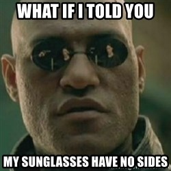 Nikko Morpheus - what if i told you my sunglasses have no sides