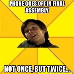 es bakans - phone goes off in final ASSEMBLY  not once, but twice...