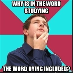 Why Kid - Why is in the Word Studying the Word Dying included?