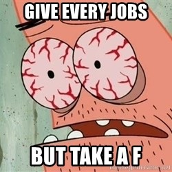 Stoned Patrick - Give every jobs But take a f