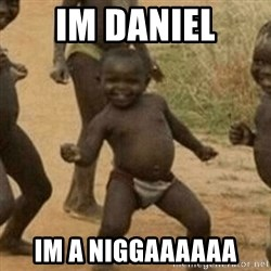 Little Black Kid - im daniel im a niggaaaaaa