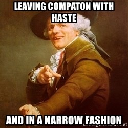Joseph Ducreux - leaving compaton with haste and in a narrow fashion