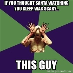 Pan's Labyrinth1 - if you thought Santa watching you sleep was scary... this guy