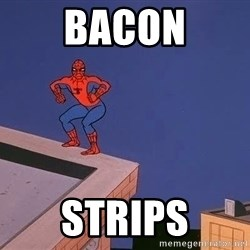 Spiderman12345 - Bacon Strips