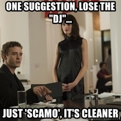 "sean parker - One suggestion, lose THE ""DJ""... JUST 'SCAMO', IT'S CLEANER"