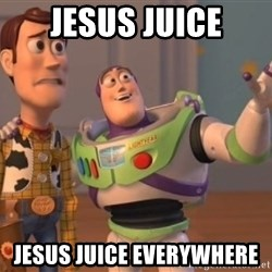 Tseverywhere - Jesus juice jesus juice everywhere