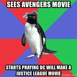 Comic Book Addict Penguin - sEES AVENGERS MOVIE STARTS PRAYING DC WILL MAKE A JUSTICE LEAGUE MOVIE
