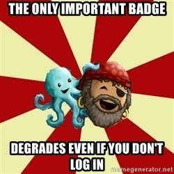 Puzzle Pirate - the only important badge degrades even if you don't log in