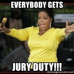 Overly-Excited Oprah!!!  - everybody gets jury duty!!!