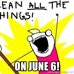 clean all the things - on june 6!