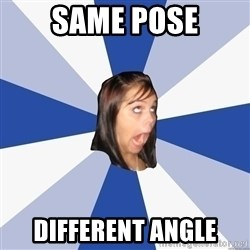 Annoying Facebook Girl - same pose different angle