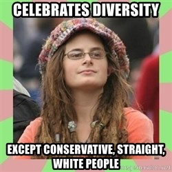 Bad Argument Hippie - Celebrates Diversity Except Conservative, Straight, WHite People