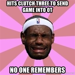 LeBron James - HITS CLUTCH THREE TO SEND GAME INTO OT NO ONE REMEMBERS