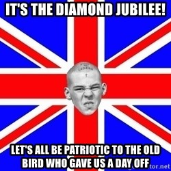 Mad Skin - It's the diamond jubilee! Let's all be patriotic to the old bird who gave us a day off