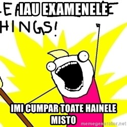 clean all the things - Iau examenele imi cumpar toate hainele misto