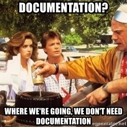 Doc Brown Roads - Documentation? Where we're going, we don't need documentation