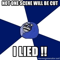 i lied (friends edition) - not one scene will be cut I LIED !!