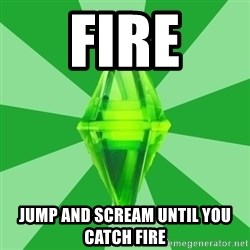 Sims 3 - Fire jump and scream until you catch fire