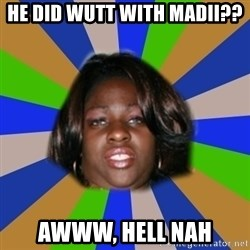Fat black girl - HE DID WUTT WITH MADII?? AWWW, HELL NAH
