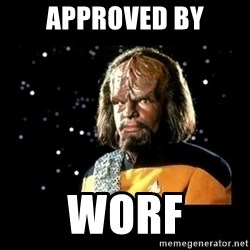 Worf - Approved By Worf