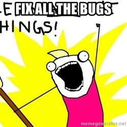 clean all the things - fix All the Bugs