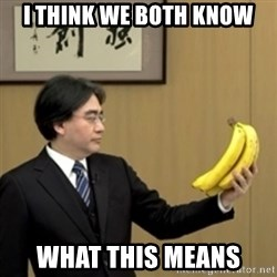 Iwata Banana Lover - I think we both know what this means