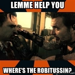 Black Ops II Advice  - lemme help you where's the robitussin?