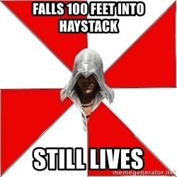 Assassin's Creed - FAlls 100 feet into haystack still lives