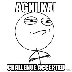 Challenge Accepted - Agni Kai Challenge Accepted