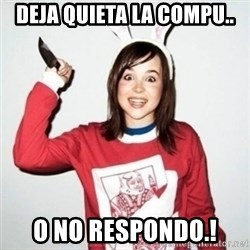 Crazy Girlfriend Ellen - deja quieta la compu.. o no respondo.!