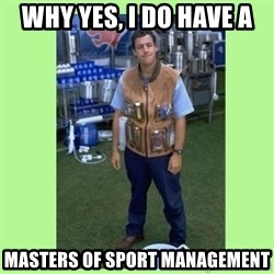 The Waterboy - Why Yes, I do have A Masters of Sport Management