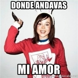 Crazy Girlfriend Ellen - donde ANDAVAS  mi amor