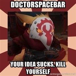 Serious Seerus - Doctorspacebar  your idea sucks, kill yourself