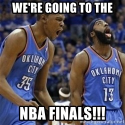 Kd & James Harden - We're going to the  Nba finals!!!