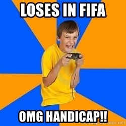 Annoying Gamer Kid - loses in fifa omg handicap!!