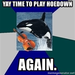 The Orchestra Orca - yay time to play hoedown again.