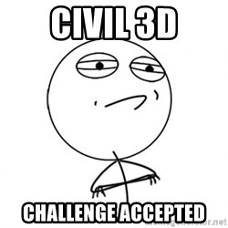Challenge Accepted HD - civil 3d challEnge accepted